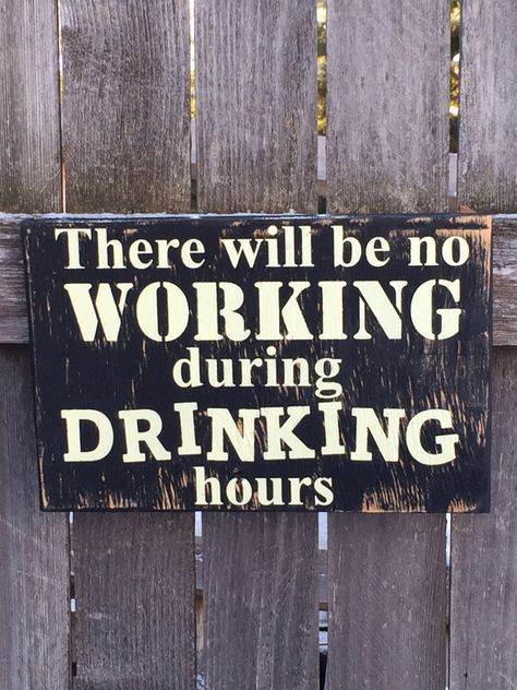 Photo of Bar Signs, Alcohol Sign, Man Cave Signs, There Will Be No Working During Drinking Hours, Handmade Signs, Distressed Bar Signs, Bar Decor