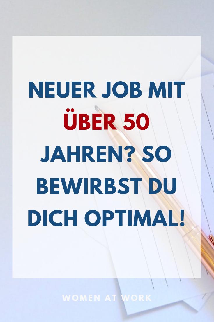 Neuer Job Mit Uber 50 Jahren So Bewirbst Du Dich Optimal Women At Work Neuer Job Berufliche Motivation Vorstellungsgesprach Tipps