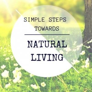 Simple Steps Towards Natural Living - The Road to 31