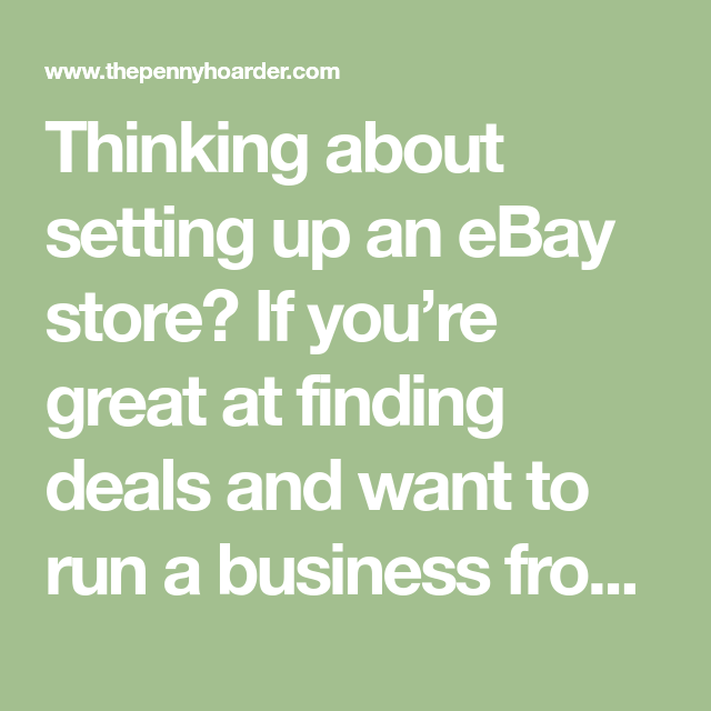 The Ultimate Guide To Opening An Ebay Store Advice From Successful Sellers Ebay Store Ebay Selling On Ebay