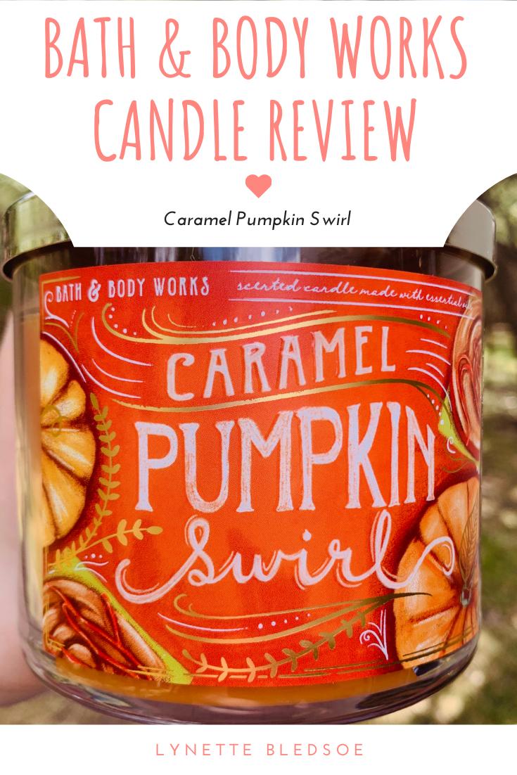 Bath Body Works Caramel Pumpkin Swirl Review Lynette Bledsoe In 2020 Bath And Body Works Pumpkin Caramel Bath Body Works Candles