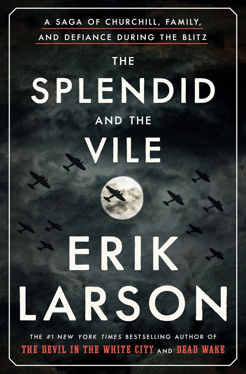 Pdf The Splendid And The Vile By Erik Larson The Splendid And The Vile Pdf The Splendid And The Vile Epub The Splendid In 2020 Erik Larson The Blitz Good Books