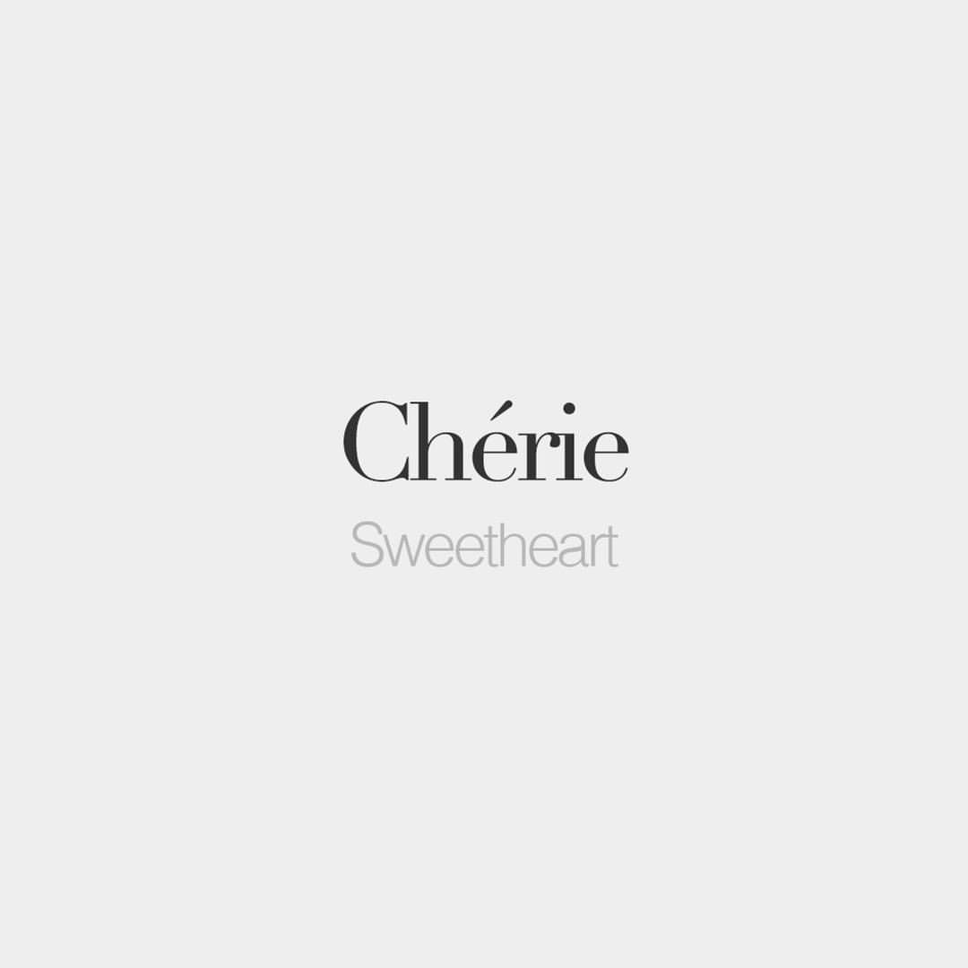 Cute Quotes In French: Chérie (masculine: Chéri)