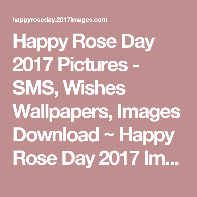 Happy Rose Day 2017 Pictures - SMS, Wishes Wallpapers, Images ...
