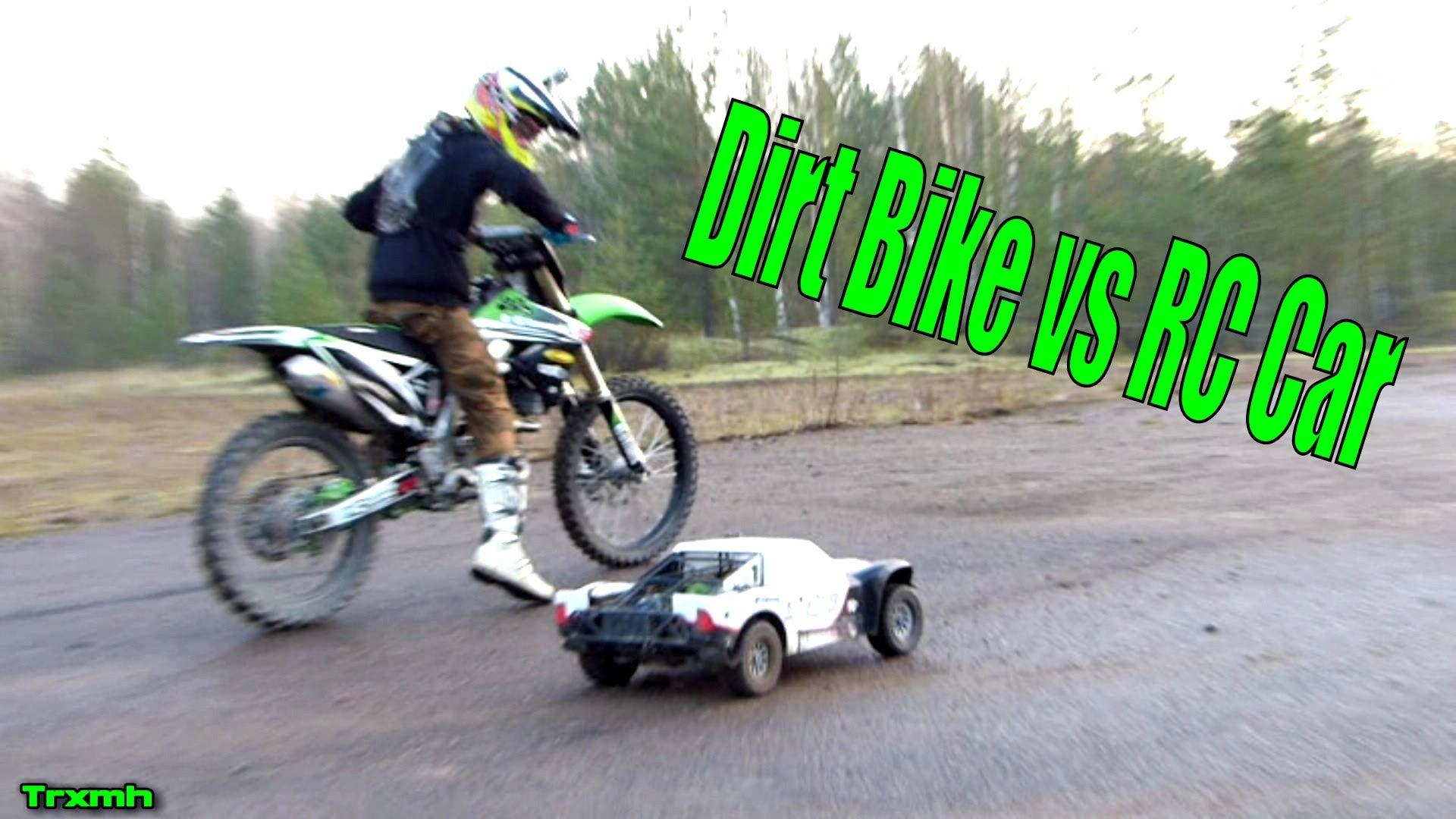 Dirt Bike Vs Rc Car With Images Dirt Bike Dirt Bikes Rc Cars