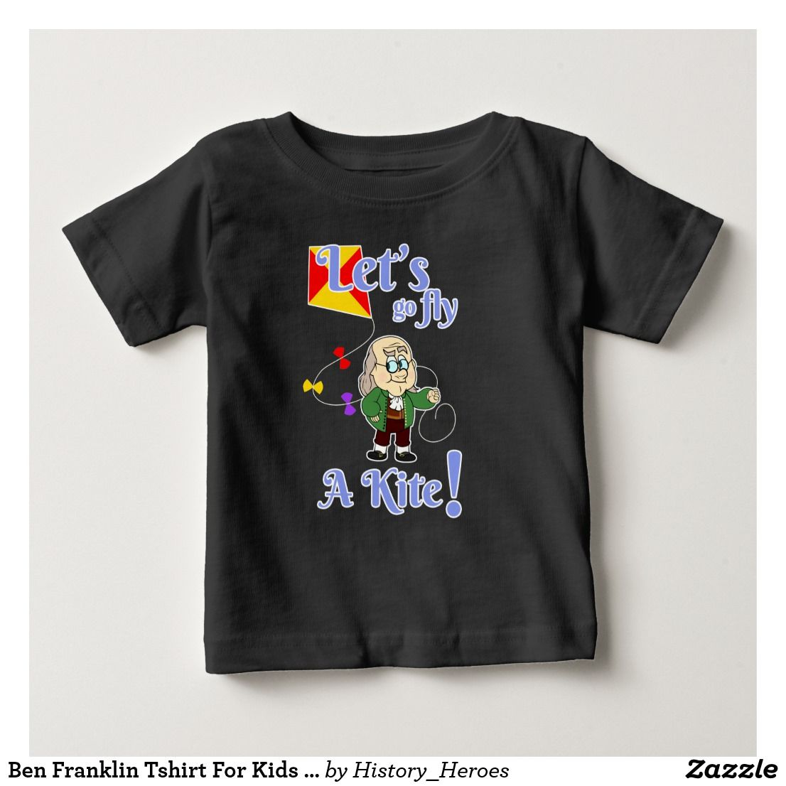 Ben Franklin Tshirt For Kids Let S Go Fly A Kite