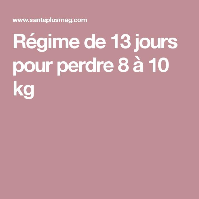 Régime de 13 jours pour perdre 8 à 10 kg | Régime, Perdu