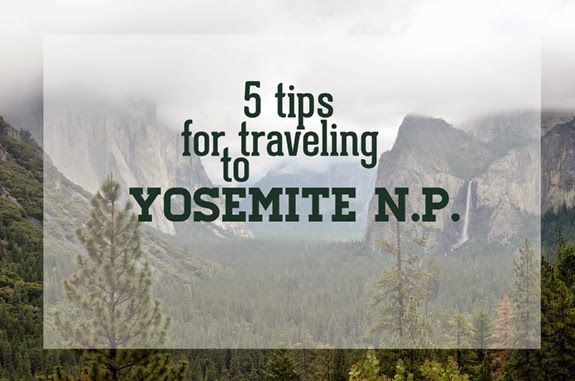 5 tips for traveling to Yosemite N.P.