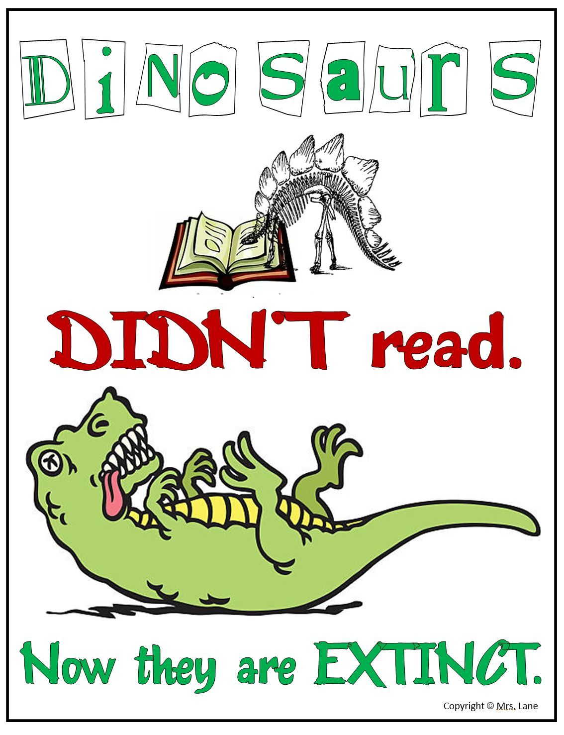 Dinosaurs Didn T Read Now They Are Extinct Poster Back To School Displays Reading Extinction