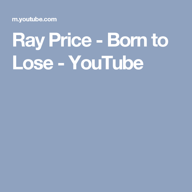 Ray Price - Born to Lose - YouTube