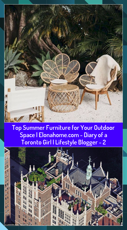 Top Summer Furniture for Your Outdoor Space   Diary of a Toronto Girl  Lifestyle Blogger  2