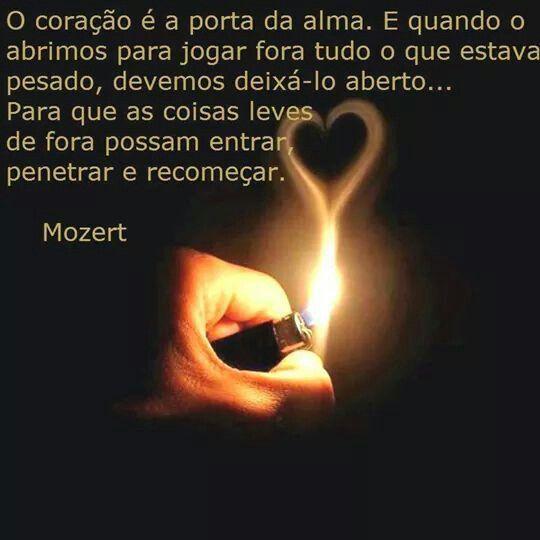 Sempre deixe o seu coração aberto...