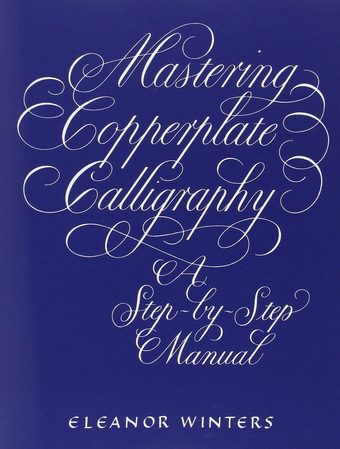 Mastering Copperplate Calligraphy Lettering Calligraphy