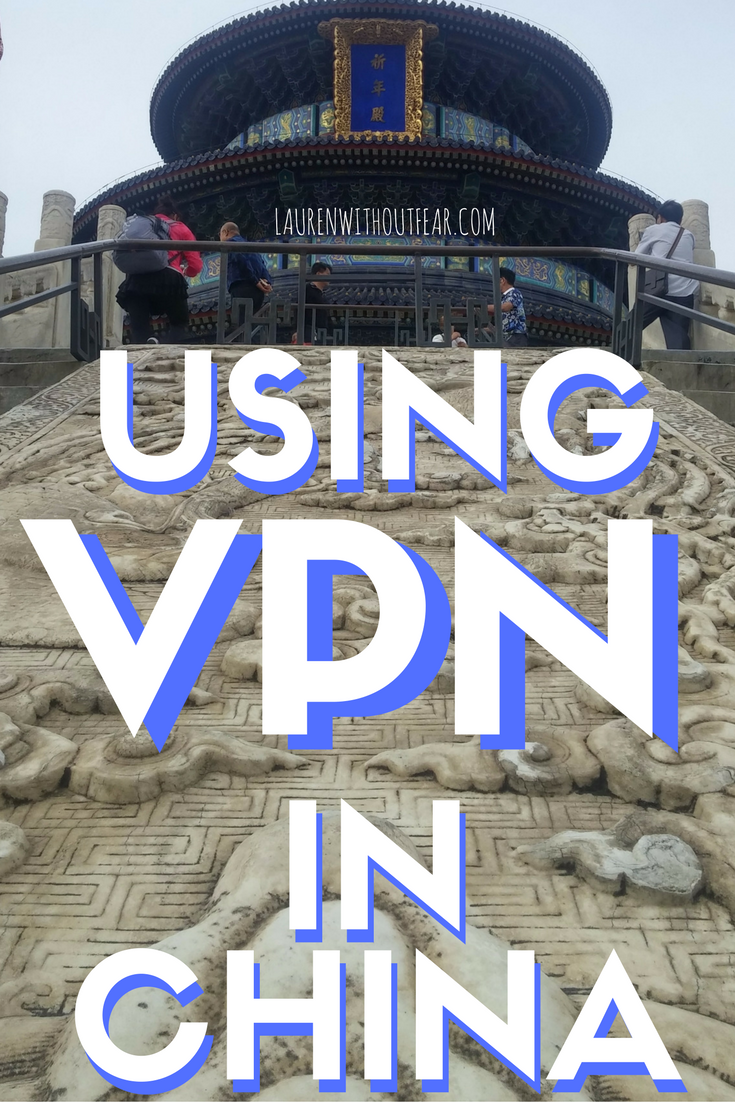 USING VPN IN CHINA - a guide for new visitors and travelers  The