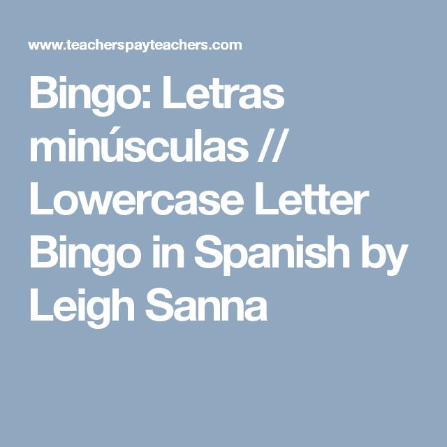 Bingo: Letras minúsculas // Lowercase Letter Bingo in Spanish by Leigh Sanna