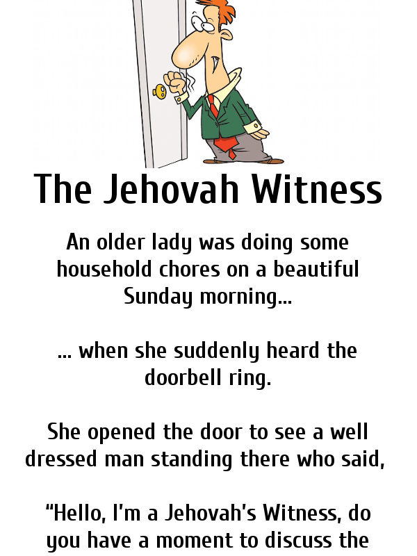 67 Year Old Lady Gets Visited By A Jehova S Witness Funny Long Jokes Clean Funny Jokes Morning Quotes Funny