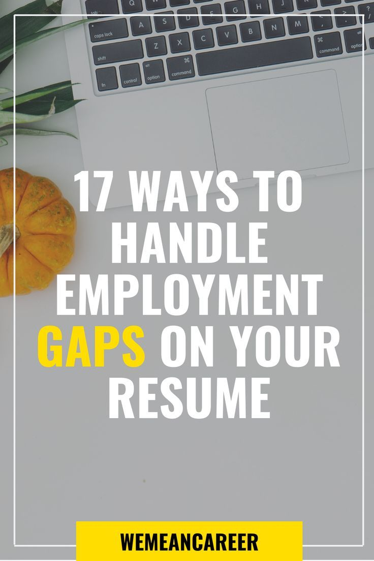 How to handle employment gaps on your resume resume job
