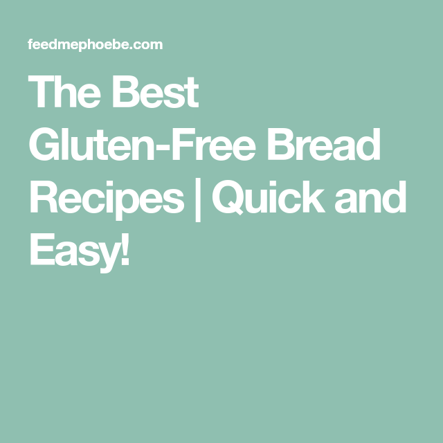 The Best Gluten-Free Bread Recipes | Quick and Easy!