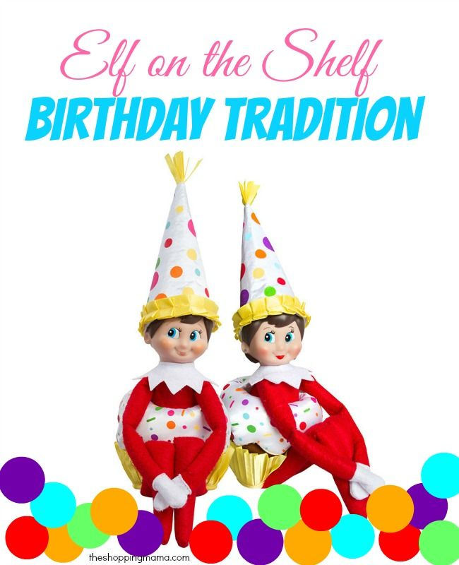 The Elf On The Shelf: A New Birthday Tradition