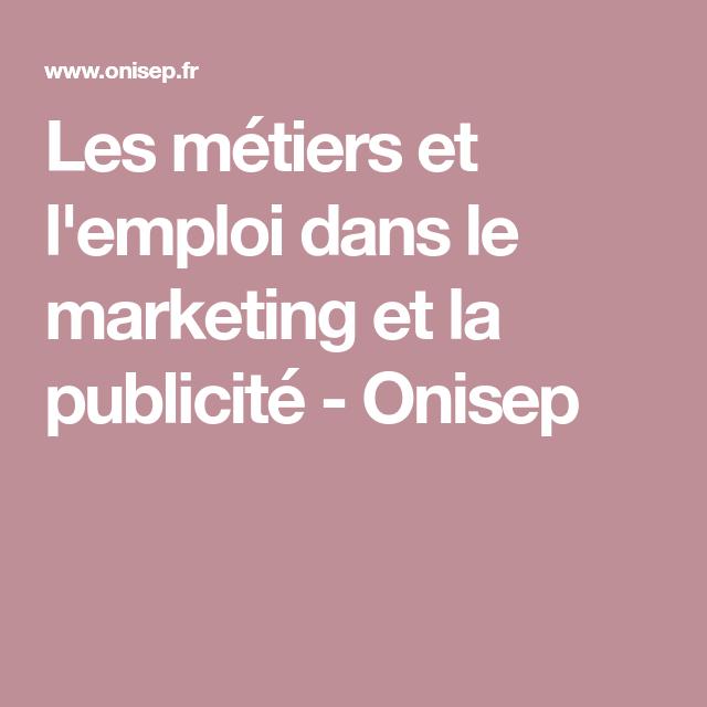 9ac9881934c Les métiers et l emploi dans le marketing et la publicité - Onisep