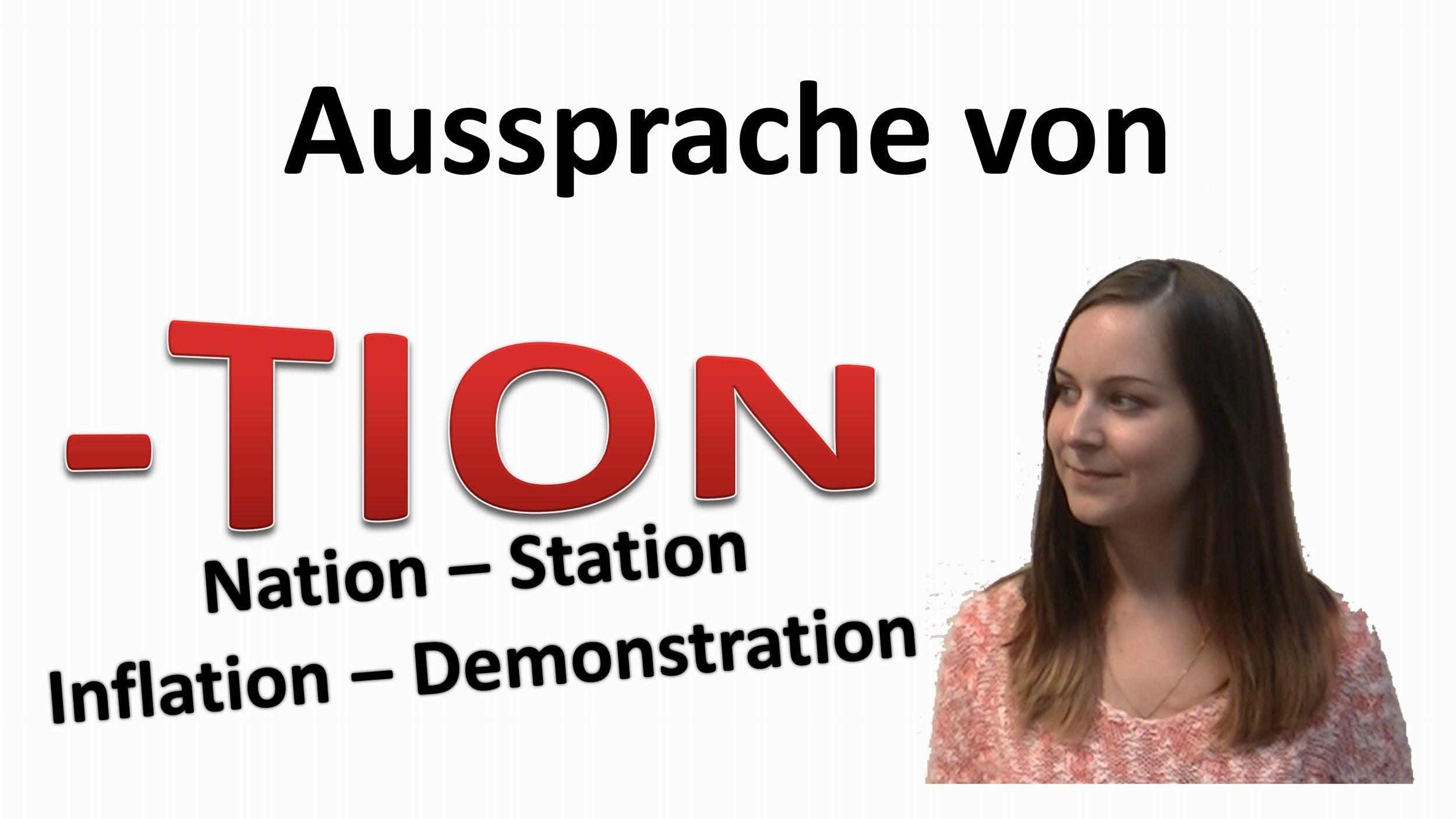 Deutsch Lernen Aussprache Von Tion Im Deutschen German