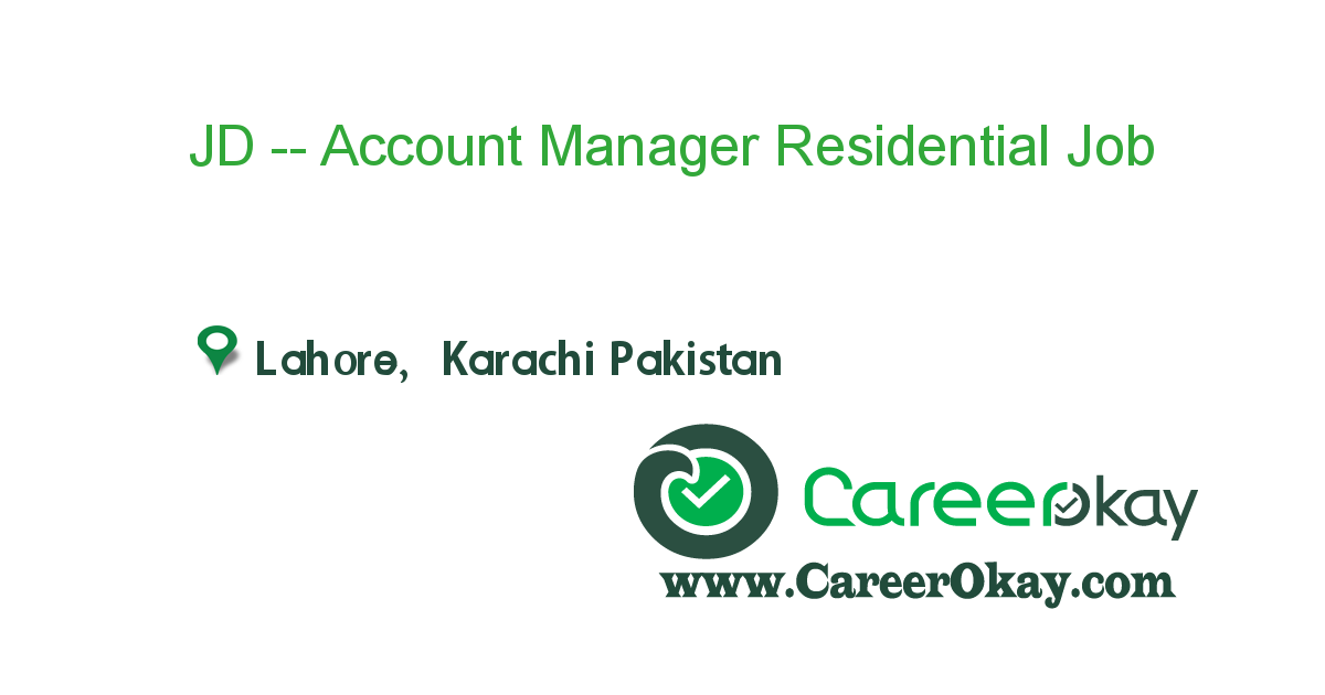 Jd  Account Manager Residential Business LahoreKarachi  Jobs