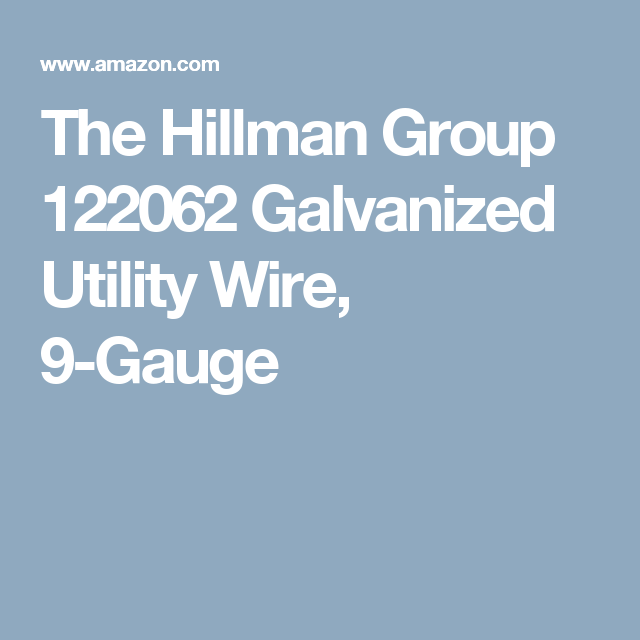 The Hillman Group 122062 Galvanized Utility Wire, 9-Gauge | DIY ...