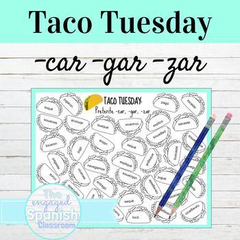 Spanish Preterite Car Gar Zar Taco Tuesday
