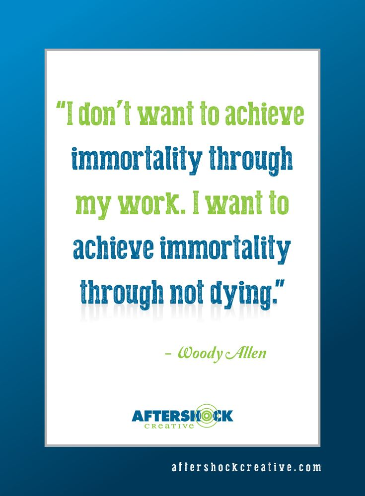 #Woody Allen #quotes #Immortality