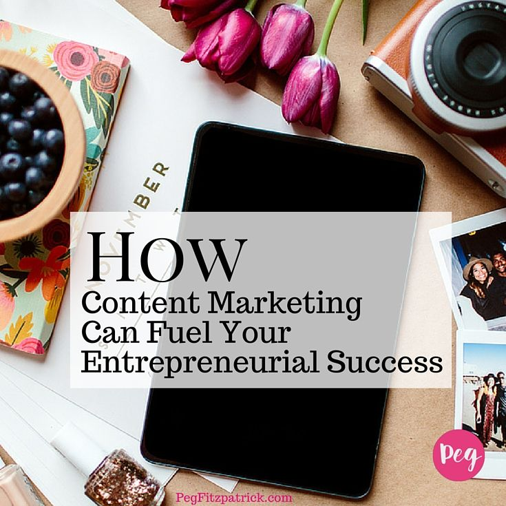 How Content Marketing Can Fuel Your Entrepreneurial Success