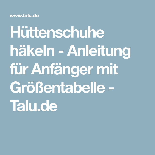 Hüttenschuhe Häkeln Anleitung Für Anfänger Mit Größentabelle Häckeln