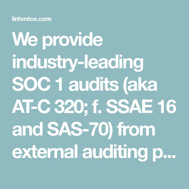 soc 1 audits at c 320 reports f ssae 16 sas 70 in 2020 audit sas financial statement pinterest