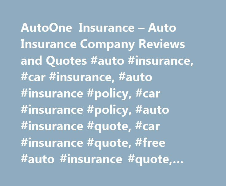 Insurance Quote Adorable Autoone Insurance  Auto Insurance Company Reviews And Quotes #auto . Design Ideas