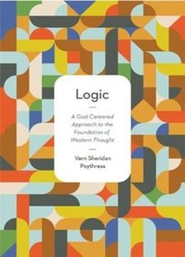 Logic a god centered approach to the foundation of western logic a god centered approach to the foundation of western thought pdf fandeluxe Ebook collections