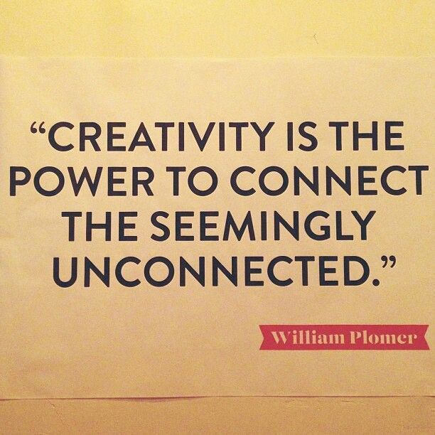 """Creativity is the power to connect the seemingly"