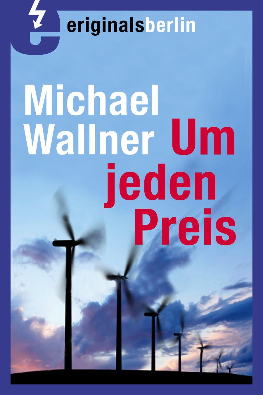 Michael Wallner Um Jeden Preis Berlin 2012 Nicht Mehr Lieferbar Eriginals Berlin Berlin