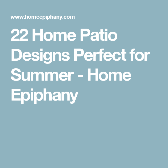 22 Home Patio Designs Perfect for Summer - Home Epiphany
