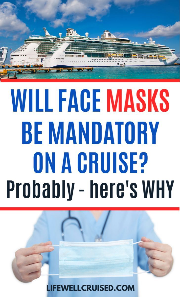 You May Need to Wear on a Mask on a Cruise Here's Why