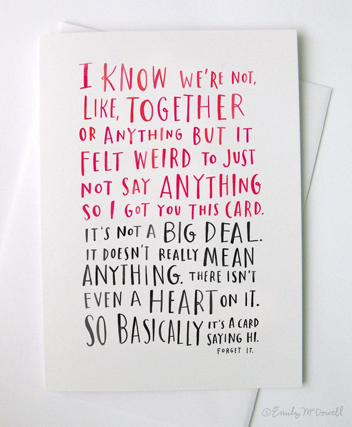 the perfect card when you find yourself kind of dating someone on valentines day every time i read this i smile emily mcdowell awkward dating card by - Clever Valentine Sayings