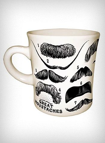 mug. since my portuguese heritage rendered me as an ol' hairy lip, i'm quite the fan of this ;)