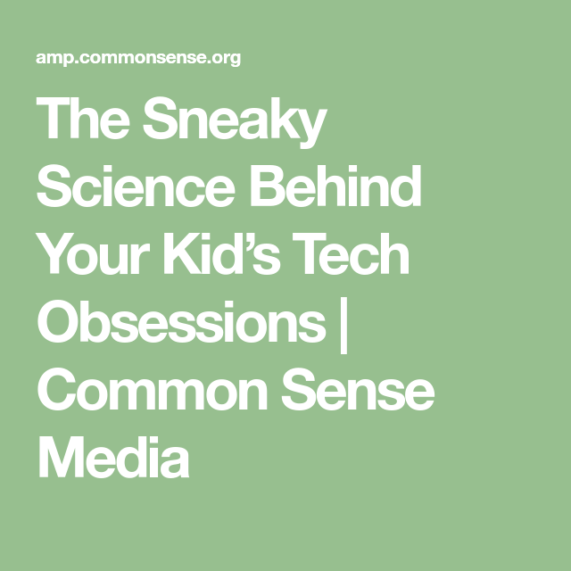 The Sneaky Science Behind Your Childs >> The Sneaky Science Behind Your Kid S Tech Obsessions Parenting