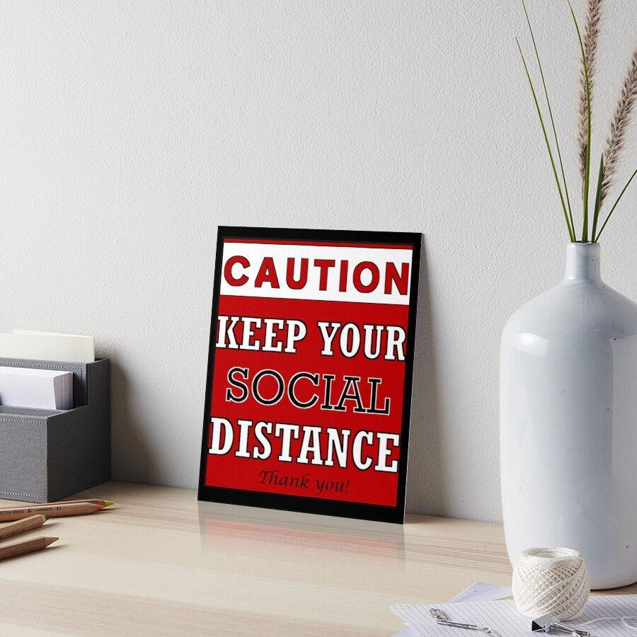 Caution keep your social distance. Funny meme Art Board