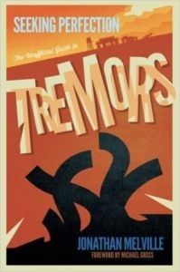 Seeking Perfection: The Unofficial Guide To Tremors by Jonathan Melville (book review).