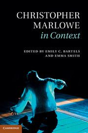 Bartels, Emily C, and Emma Smith. Christopher Marlowe in Context. , 2013. Print.