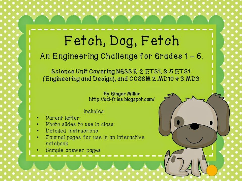 Science blog that has an engineering in the classroom activity.  Make a tool or machine to launch a dog ball.  Fun!