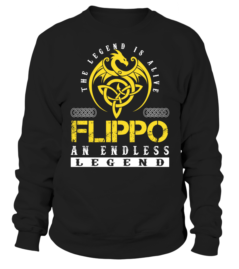The Legend is Alive FLIPPO An Endless Legend Last Name T-Shirt #LegendIsAlive