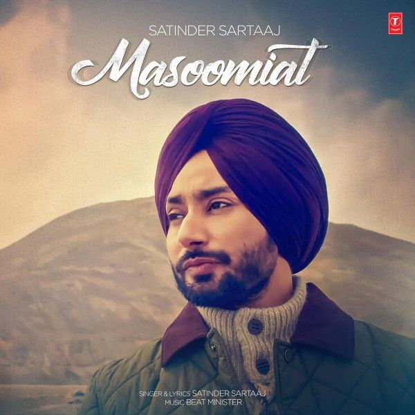 Download Masoomiat Mp3 Song Satinder Sartaaj Singer Released Recent Album Masoomiat Song You Can Easily Get This Song From Dj Mp3 Song Mp3 Song Download Songs