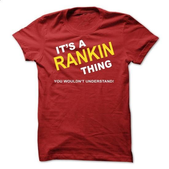 Its A Rankin Thing - #baby tee #tshirt moda. GET YOURS => https://www.sunfrog.com/Names/Its-A-Rankin-Thing-gmcst.html?68278