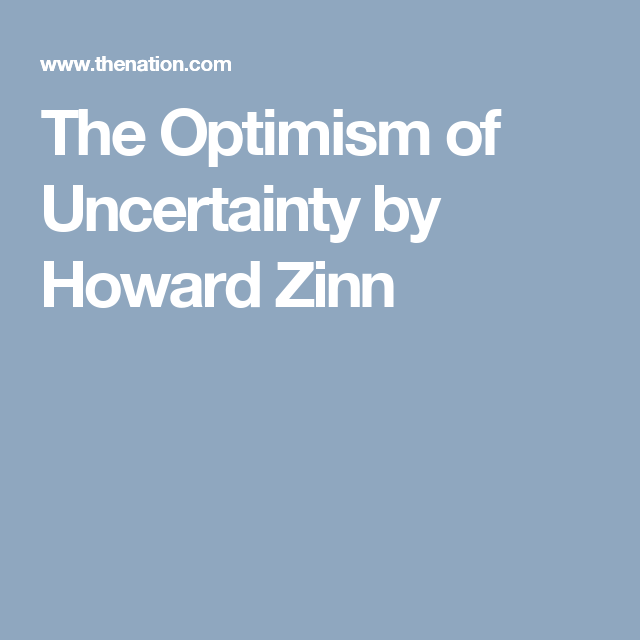 The Optimism Of Uncertainty Book To Read Essay Howard Zinn Essays
