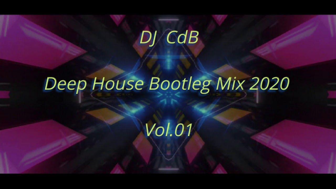 Dj Cdb Deep House Bootleg Mix 2020 Vol 01 In 2020 Deep House In The Air Tonight Dj